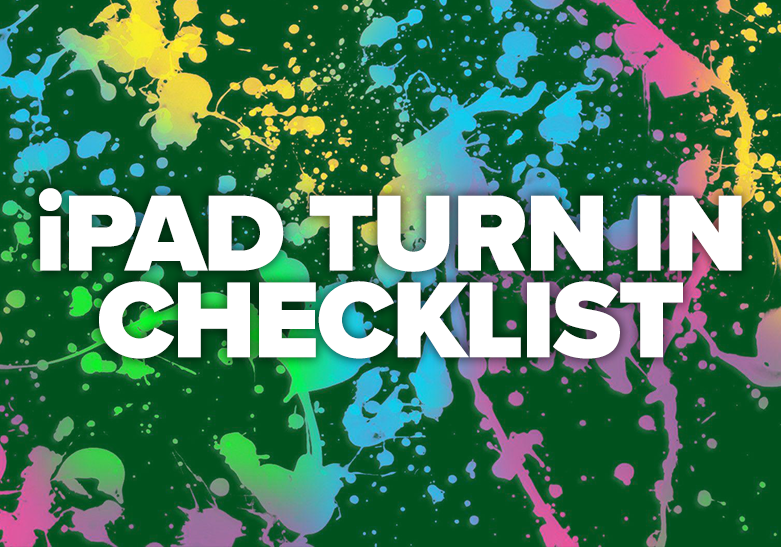 iPad Turn In Checklist
