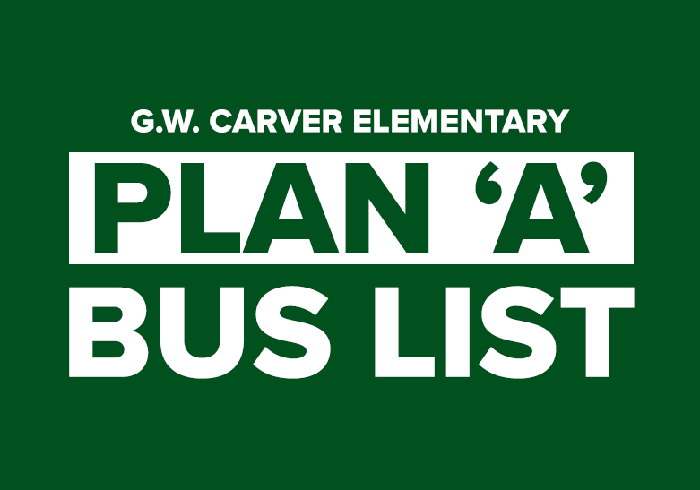 Proposed G.W. Carver Plan 'A' Bus List