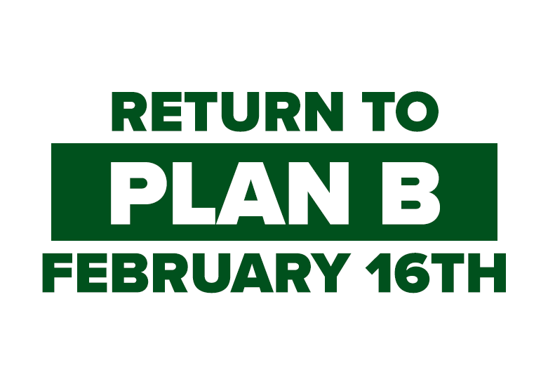 Return to Plan B on February 16th
