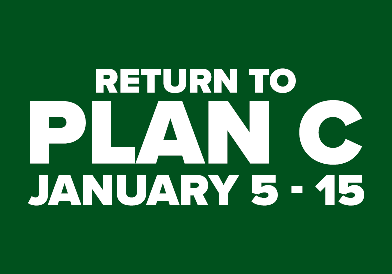 Return to Plan C January 5 - 15