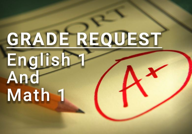 Grade Requests for English 1 and Math 1